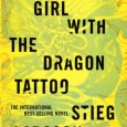 (the movie trailer) Book Jacket: An international publishing sensation, Stieg Larsson'sThe Girl with the Dragon Tattoo combines murder mystery, family saga, love story, and financial intrigue into one satisfyingly complex […]